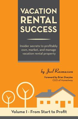 Mango Media Vacation Rental Success: Insider Secrets to Profitably Own, Market, and Manage Vacation Rental Property by Rasmussen, MR Joel/ O at Sears.com