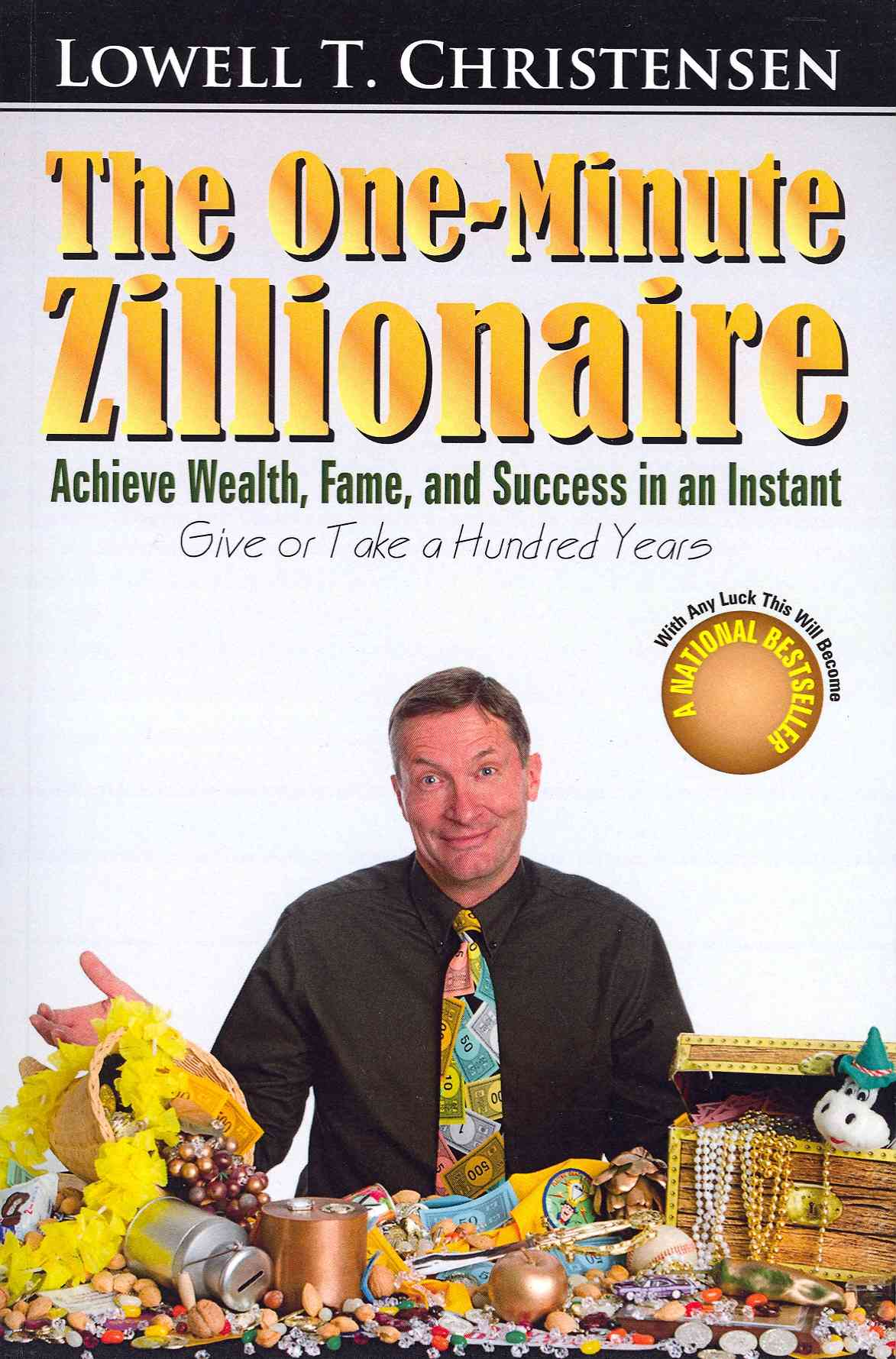 The One-Minute Zillionaire By Christensen, Lowell T.