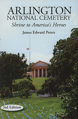 Arlington National Cemetery By Peters, James E.